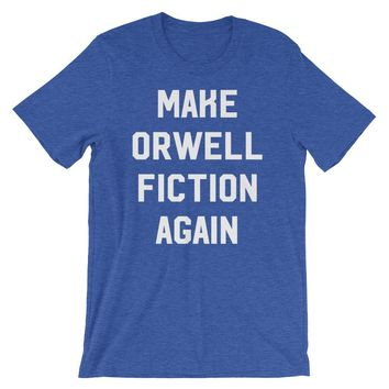 Make Orwell Fiction Again Short-Sleeve Unisex T-Shirt