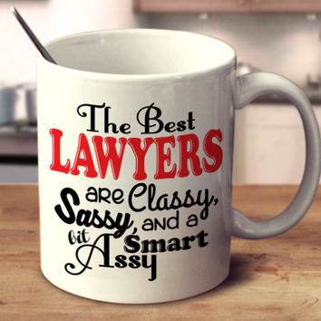 The Best Lawyers Are Classy, Sassy, And A Bit Smart Assy