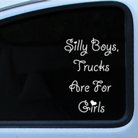 "Silly Boys Jeeps / Trucks are for girls Sticker Decal 8"" Tall In multiple of different colors"