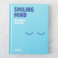 Smiling Mind: Mindfulness Made Easy By Jane Martino & James Tutton