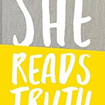 She Reads Truth: Holding Tight to Permanent in a World That's Passing Away