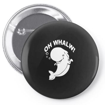 Oh whales Pin-back button
