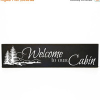 ON SALE - Welcome to our cabin sign - Cabin Decor, Cabin Welcome Sign, Custom Wood Sign, Hunting Lodge Decor, Fishing and Hunting, Trees and