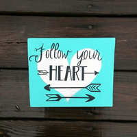 Follow Your Heart, Hand Painted Sign, Follow Your Arrow, Shabby Chic Sign