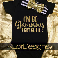 I'm so GLAMOUROUS I CRY GLITTER Outfit, Baby Girl, newborn outfit, Black & Gold Glitter Onesuit, Baby Homecoming Outfit, Baby Shower Gift