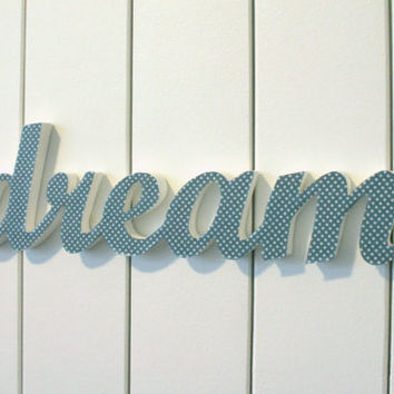 DREAM inspirational wood word, wall art, hanging or freestanding - dotty blue fabric on painted wood