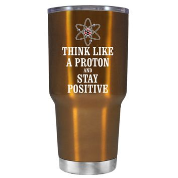 TREK Think like a Proton and Stay Positive on Copper 30 oz Tumbler Cup