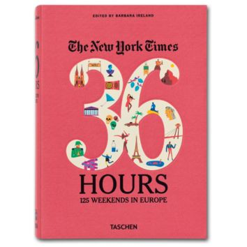 36 Hours: 125 Weekends in Europe