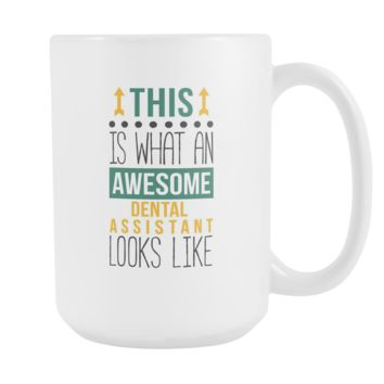Dental Assistant coffee cup - Awesome Dental Assistant