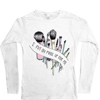 I Put On Make Up For Me -- Women's Long-Sleeve