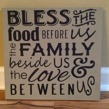 Bless the food before us the family beside us and the love between us wood sign hand painted sign wall decor home decor