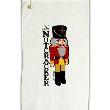 "The Nutcracker with Text Micro Terry Gromet Golf Towel 11""x19 by TooLoud"