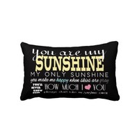 You Are My Sunshine Pillow from Zazzle.com