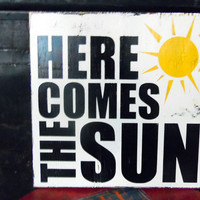 Wood SIgn Here Comes the Sun by 13pumpkins on Etsy