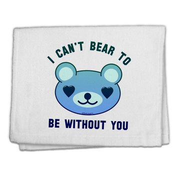 """I Can't Bear to be Without You Blue 11""""x18"""" Dish Fingertip Towel by TooLoud"""