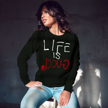 Life Is GUCCI Inspired Unisex Crew-neck Sweatshirt [01353]
