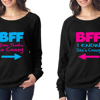BFF Crazy Best Girlfriends couple Women long sleeve Pullover shirt