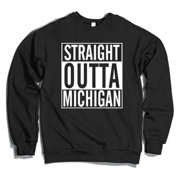 Straight Outta Michigan Crewneck Sweatshirt