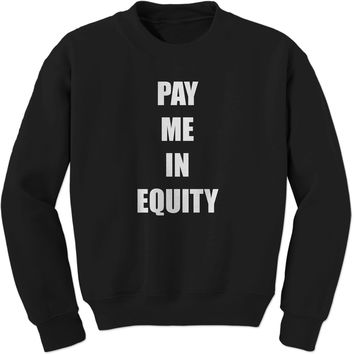 Pay Me In Equity Adult Crewneck Sweatshirt