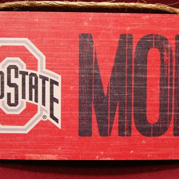 """STATE BUCKEYES MOM RUSTIC 12""""X6"""" WOOD SIGN BRAND NEW  SHIPPING"""