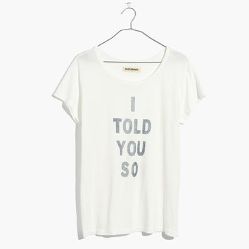 Rivet & Thread I Told You So Tee : shopmadewell short-sleeve tees | Madewell