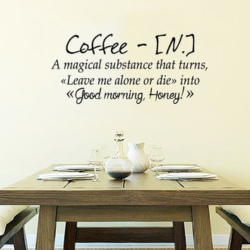 Coffee Wall Decal Quote Good Morning Coffee A Magical Substance Vinyl Sticker Art Mural Home Decor Cafe Interior Design Kitchen Decor KI116