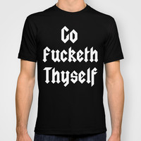 Go Fucketh Thyself Part 2 T-shirt by Simply Wretched