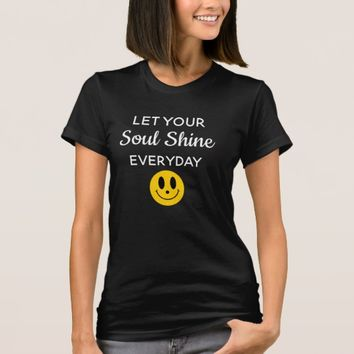 Let your Soul Shine -- women's -- Tee shirt