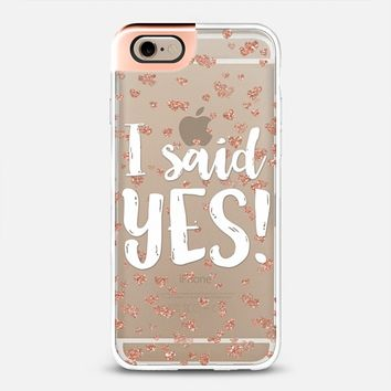 I said yes! (rose gold metaluxe) iPhone 6 case by Noonday Design | Casetify