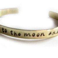 Love You Cuff Bracelet Custom Personalized brass or aluminum hand stamped I Love you to the moon & back Jewelry birthday wedding
