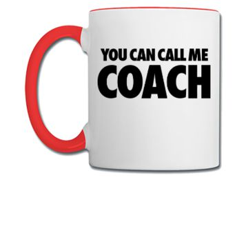 You Can Call Me Coach - Coffee/Tea Mug