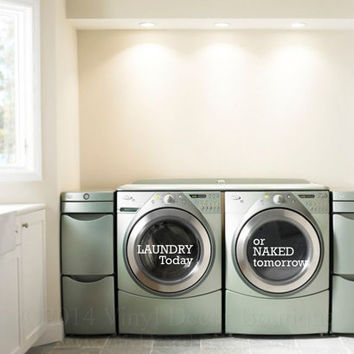 Laundry Room Wall art wall decal wall quote vinyl lettering vinyl wall quote laundry today naked tomorrow