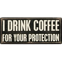 I Drink Coffee For Your Protection Wooden Box Sign