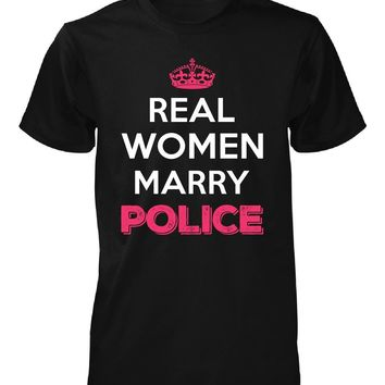 Real Women Marry Police. Cool Gift - Unisex Tshirt