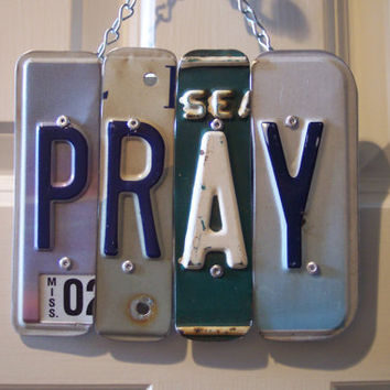 PRAY SIGN Recycled - Repurposed - Upcycled PRAY License Plate Wall Hanging