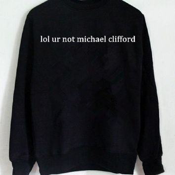 PEAPJ1A [lol ur not michael clifford] fashion letters men and women cotton sweater