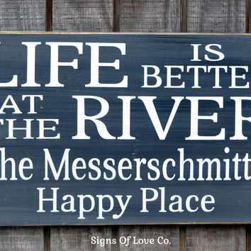 River Signs Personalized River House Decor Life Is Better Family Name Last Names Happy Place Wood Sign Rustic