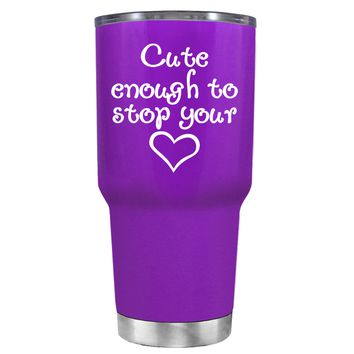 Cute Enough to Stop on Purple 30 oz Tumbler Cup