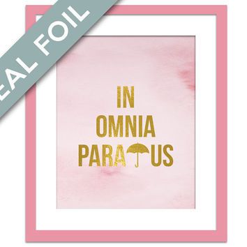 In Omnia Paratus Art Print - Gold Foil Print - Ready For All Things - Gold Art Print - Quotation - Typography Poster - Gilmore Girls TV Show