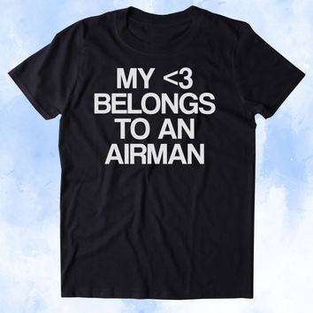 My Heart Belongs To An Airman Shirt Air Force Husband Military Troops Tumblr T-shirt