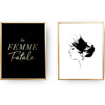 Set Of 2 Prints, Female Quote, La Femme Fatale, Minimal Wall Art, Home Decor, Gold Foil Print, Glam Room, Woman Face Print, Typography Print