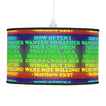 Bible verse from Matthew 23:37. Ceiling Lamp