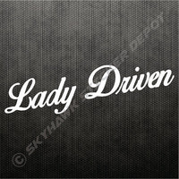 Lady Driven Bumper Sticker Vinyl Decal Car Truck SUV Woman Girl Driver JDM Honda Acura Dope Euro Turbo Jeep 4x4