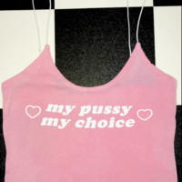 SWEET LORD O'MIGHTY! MY PUSSY MY CHOICE SKINNY TANK IN PINK