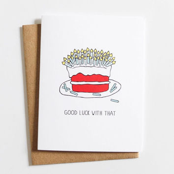 """""""Good Luck with That"""" Birthday Card"""