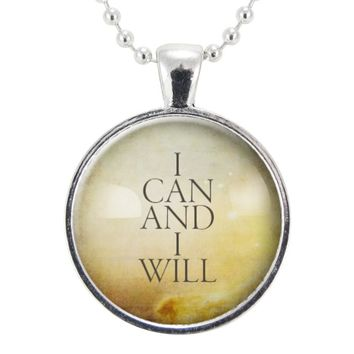 I Can And I Will Necklace