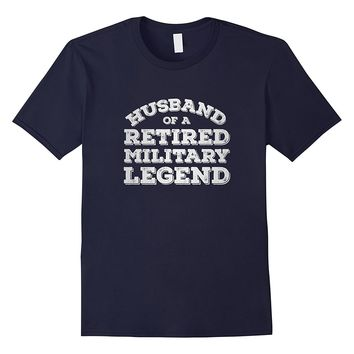 Husband Of A Retired Military Legend Veteran T-shirt Gift
