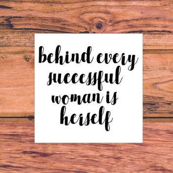 Behind Every Successful Woman Is Herself | Successful Woman | Independent Woman | Lady Boss | Bossy Lady | Business Owner | 330