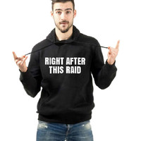 World of Warcraft Hoodie Right after this raid Gamer gift, video game hoody, comfy hooded sweatshirt game pary jumper, Funny gamer pullover.