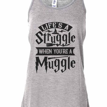 Life'S A Struggle When You'Re A Muggle - Bella Canvas Womens Tank Top - Gathered Back & Super Soft